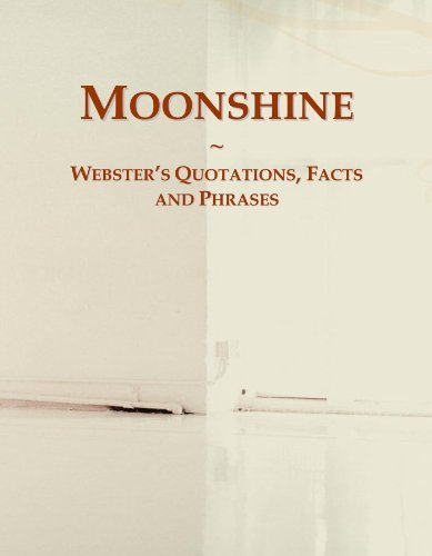 Moonshine: Webster's Quotations, Facts and Phrases