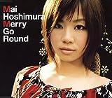 Mai Hoshimura「Merry Go Round」