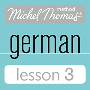 Michel Thomas Beginner German, Lesson 3 Hörbuch