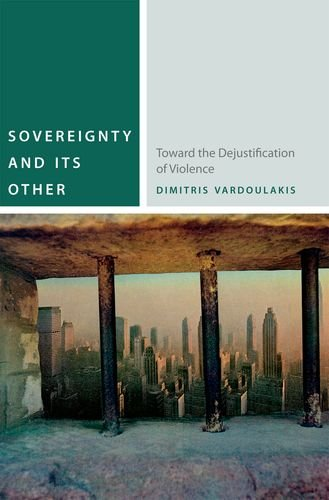 Sovereignty and Its Other: Toward the Dejustification of Violence (Commonalities)