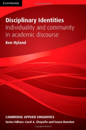 Disciplinary Identities: Individuality and Community in Academic Discourse (Cambridge Applied Linguistics)