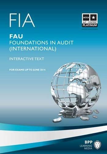FIA - Foundations in Audit (International) - FAU INT: FAU: Study Text