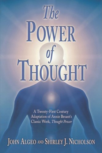 The Power of Thought: A Twenty-First Century Adaptation of Annie Besant's Thougth Power