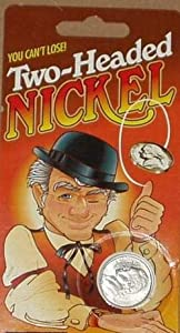 You Can't Lose Two-headed Nickel