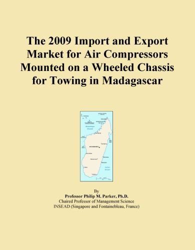 The 2009 Import and Export Market for Air Compressors Mounted on a Wheeled Chassis for Towing in Madagascar