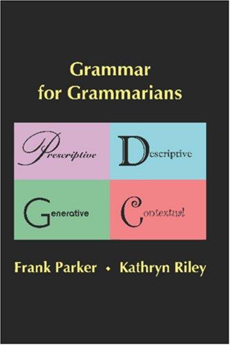 Grammar for Grammarians : Prescriptive, Descriptive,...