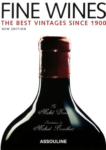 Fine Wines: Best Vintages Since 1900 by Michel Dovaz