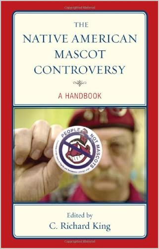 The Native American Mascot Controversy : A Handbook
