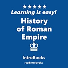 History of Roman Empire Audiobook by  IntroBooks Narrated by Andrea Giordani