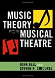 Music Theory for Musical Theatre (0810859017) by John Bell