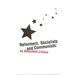 Reformers, Socialists and Communists: An Anarchist Critique, Berkman, Alexander