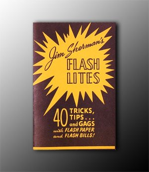 Flash Lights - 40 Tips, Tricks and Gags with Flash Paper and Flash Bills - Booklet Only