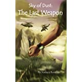 Sky of Dust: The Last Weapondi Joshua Bonilla