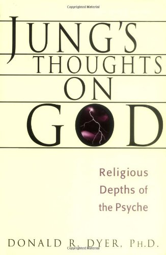 Jung's Thoughts on God: The Religious Depths of Our Psyches (Jung on the Hudson Book Series)