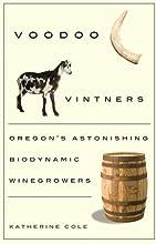 Voodoo Vintners Oregon39s Astonishing Biodynamic Winegrowers