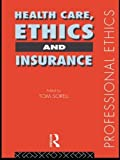 img - for Health Care, Ethics and Insurance (Professional Ethics) book / textbook / text book