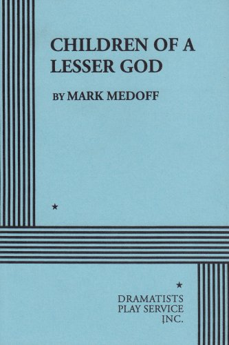 Children of a Lesser God, Mark Medoff, Books on Deaf Culture and Community, Deaf Play