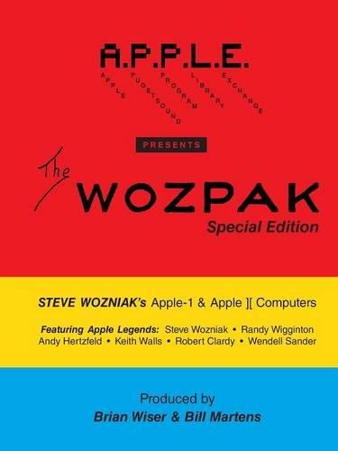 The WOZPAK Special Edition: Steve Wozniak's Apple-1 & Apple ][ Computers