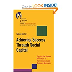 Achieving Success Through Social Capital: Tapping Hidden Resources in Your Personal and Business Networks