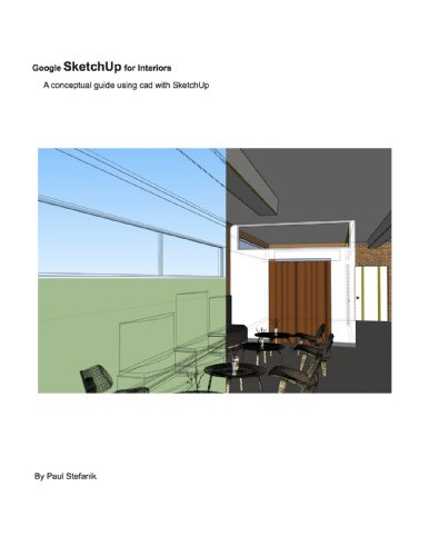 Google SketchUp for Interiors: A conceptual guide using cad with SketchUp