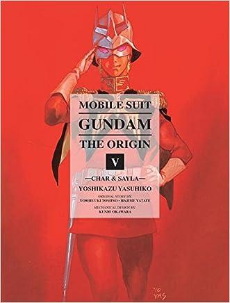 Mobile Suit Gundam: THE ORIGIN, Volume 5: Char & Sayla