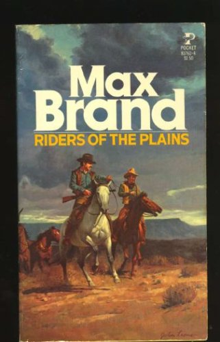 Riders of the Plains, MAX BRAND