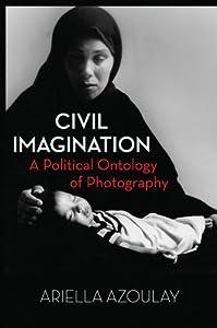 Civil Imagination: A Political Ontology of Photography e-book downloads