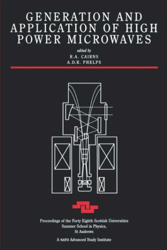 Generation And Application Of High Power Microwaves (Scottish Graduate Series)