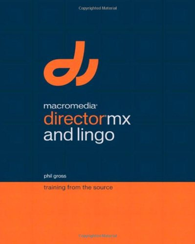 Macromedia Director MX and Lingo: Training from the Source