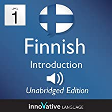 Learn Finnish: Level 1 - Introduction to Finnish, Volume 1: Lessons 1-25 Audiobook by  InnovativeLanguage.com Narrated by  Innovative Language Learning