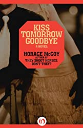 Kiss Tomorrow Goodbye (Midnight Classics)