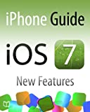 img - for iPhone Guide. iOS 7 New Features book / textbook / text book