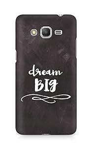 AMEZ dream big Back Cover For Samsung Galaxy Grand Prime