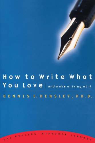 How to Write What You Love and Make a Living at It087788370X