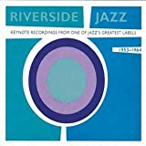 Riverside Jazz: Keynote Recordings From One Of Jazz's Greatest Labels 1953-1964