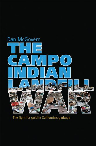 The Campo Indian Landfill War: The Fight for Gold in...