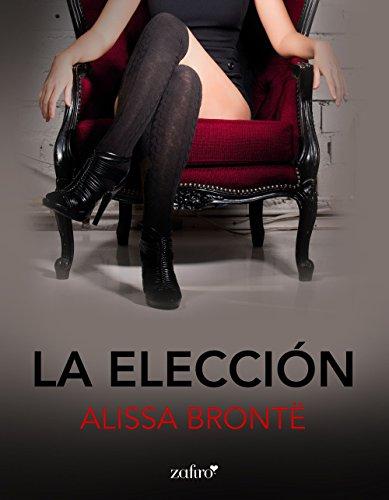Portada del libro La Elección de Alissa Brontë