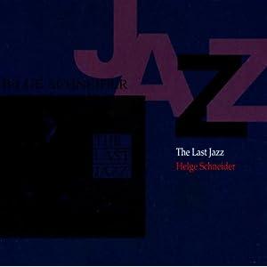 Helge Schneider -  The last Jazz