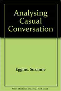 analysing conversation Discourse analysis is sometimes defined as the analysis of language 'beyond the  sentence' this contrasts with types of analysis more typical of modern.