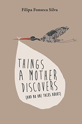 Things a Mother Discovers (and no one talks about)