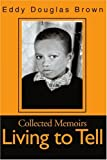 img - for Living to Tell : Collected Memoirs book / textbook / text book