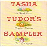 Tasha Tudor's Sampler: A Tale for Easter, Pumpkin Moonshine, and The Dolls' Christmas (0679204121) by Tudor, Tasha