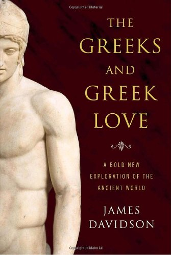 The Greeks and Greek Love: A Bold New Exploration of the Ancient World (Bold New World compare prices)