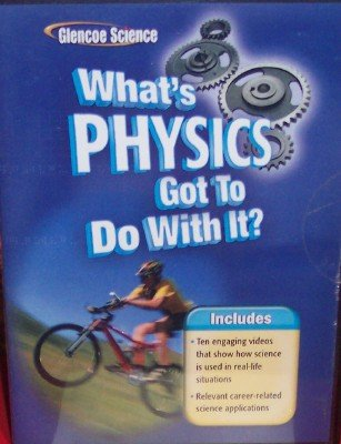 Glencoe Science What'S Physics Got To Do With It?