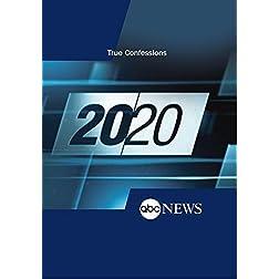 20/20: True Confessions: 3/7/14