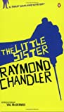 Raymond Chandler The Little Sister: A Philip Marlowe Mystery