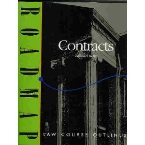 Contracts: Aspen Roadmap Law Course Outline (Aspen Roadmap Law Course Outlines)