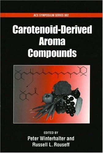 Carotenoid-Derived Aroma Compounds (Acs Symposium)