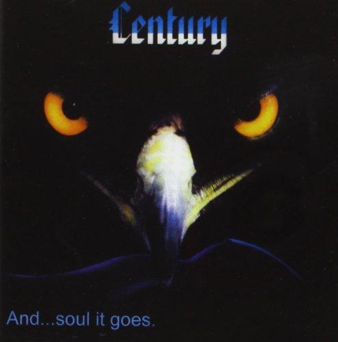Century - ... And Soul It Goes - Zortam Music