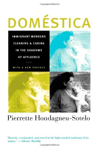Domestica: Immigrant Workers Cleaning and Caring in the...